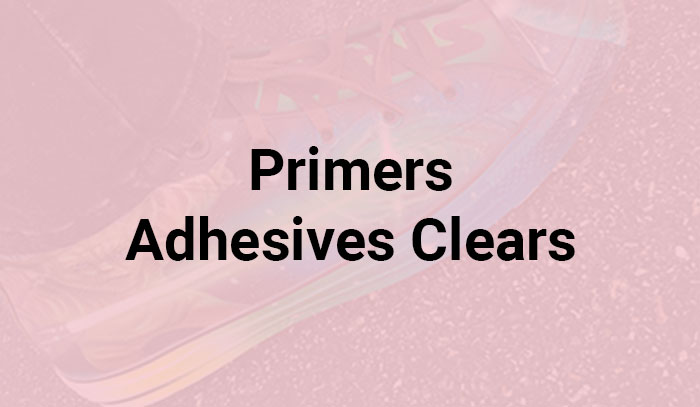 Primers Adhesives Clears